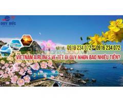 Hiện nay vé Tết đi Quy NhơnVietnam Airlines bao nhiêu tiền?