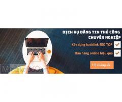 Dịch vụ đăng tin thủ công - Bảng giá dịch vụ đăng tin thủ công?