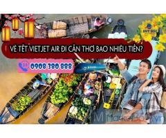 Vé bay Tết Vietjet Air đi Cần Thơ bao nhiêu tiền?