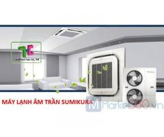 Chuyên cung cấp máy lạnh âm trần Sumikura giá sỉ, rẻ nhất tại HCM
